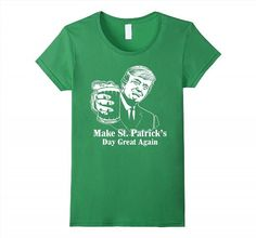 19.95$  Buy now - http://viefe.justgood.pw/vig/item.php?t=n1mm754195 - President Trump Make St. Patrick's Day Great Again Shirt Women 19.95$