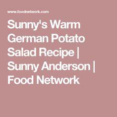 Sunny's Warm German Potato Salad Recipe | Sunny Anderson | Food Network