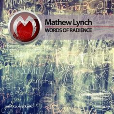 Mathew Lynch​ - Words Of Radience EP  OUT NOW!!!  https://www.beatport.com/release/words-of-radience/2104754  https://itunes.apple.com/us/album/words-of-radience-single/id1278302009?app=itunes&ign-itsct=1278302009-1278302009&ign-itscg=0177&ign-mpt=uo%3D4  https://www.junodownload.com/products/mathew-lynch-words-of-radience/3527817-02/  https://open.spotify.com/album/1J3WO6BqLuA6zCb7AsvZgM  http://www.deezer.com/us/album/47333642