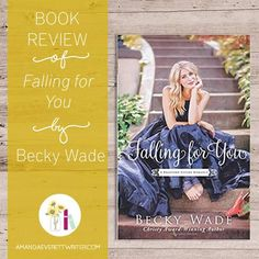 No one has the ability to create a cast of unique and memorable characters quite like Becky Wade. Falling for You, beach reads, bethany house publishers, romance, christian fiction