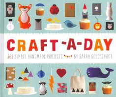 Make something new every day of the year--magnets, cupcake toppers, garlands, cards, wall art, finger puppets, and more. The author provides whimsical projects for easy crafts that require no advanced skills.