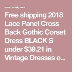 Free shipping 2018 Lace Panel Cross Back Gothic Corset Dress BLACK S under $39.21 in Vintage Dresses online store. Best Sweetheart Sheath Dress and A Line Summer Dress for sale at Dresslily.com.