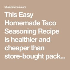 This Easy Homemade Taco Seasoning Recipe is healthier and cheaper than store-bought packets. Tastes great on veggies, meats and even popcorn!