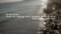 The Silver Lining: Tools for Talking with Children about Cancer. This is really lovely. Weight Loss Video, Weight Loss Secrets, Weight Loss Program, Silver Lining, Silver Pen, Relay For Life, Childrens Hospital, Child Life, Good Fats
