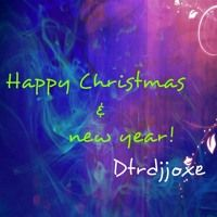 Happy Christmas & New Year!! ;) DTRDJJOXΞ by ★DTRDJJOXΞ☆ on SoundCloud