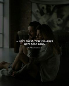 I  care about your feelings more than mine. #thelatestquote #quotes #feelingsfollow my instagram account (@thelatestquote) for more