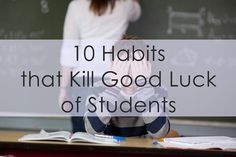10 Habits that Kill Good Luck of Students