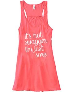 It's Not Swagger I'm Just Sore Tank Top - Crossfit Shirt - Workout Tank Top Hahahahah, this is perfection!!