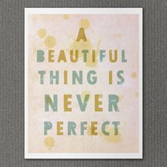 A Beautiful Thing 8x10 / Typographic Print, Inspirational Quote, Digital Print, Shabby Chic, Cottage Decor, Giclee. $20.00, via Etsy.