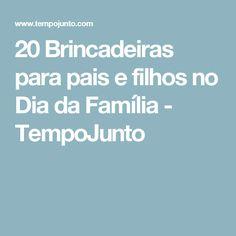 20 Brincadeiras para pais e filhos no Dia da Família - TempoJunto
