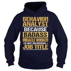 BEHAVIOR ANALYST - BADASS T-Shirts, Hoodies (35.99$ ==► Order Shirts Now!)