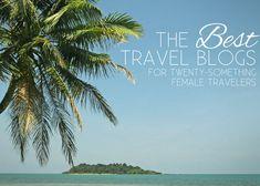 The Best Travel Blogs for Twenty-Something Female Travelers