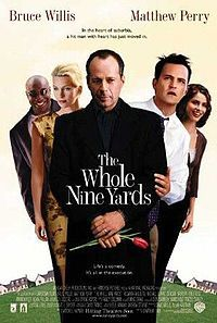 The Whole Nine Yards- Starring: Bruce Willis and Matthew Perry (February 18, 2000)
