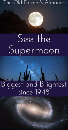 """This month's full moon will appear far bigger and brighter than usual: they don't call it a """"Supermoon"""" for nothing! Learn more at Almanac.com!"""