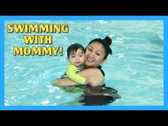 Swimming with Mommy!