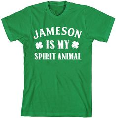 17614c1a3 Whiskey shirt. St. Paddy's Day drinking shirt. Jameson is my Spirit Animal.
