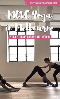 Yogawinetravel.com: Yoga Studios Around the World - MOVE Yoga in Melbourne, Australia