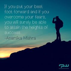 If you put your best foot forward and if you overcome your fears, you will surely be able to attain the heights of success. -Anamika Mishra #quoteoftheday #quote #instaquote #instagood #inspiration #motivation #success #love #TagsForLikesApp #TFLers #tweegram #photooftheday #20likes #amazing #smile #follow4follow #like4like #look #instalike #igers #picoftheday
