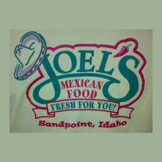 Joel's Mexican Food 229 Church St.  Sandpoint, Idaho 83864 (208)265-8991