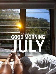 Good Morning July