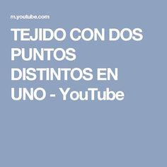 TEJIDO CON DOS PUNTOS DISTINTOS EN UNO - YouTube