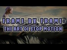 Frame By Frame: The Art of Stop Motion | #stop-motion animators explain the process of making stop motion #animation