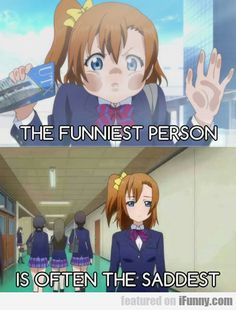 The Funniest Person Is Often The Saddest... - http://wittybugs.com/the-funniest-person-is-often-the-saddest/