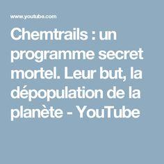 Chemtrails : un programme secret mortel. Leur but, la dépopulation de la planète - YouTube Purpose, Program Management