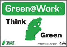 "Green@Work Think Green With Symbol, 1005, 7""x10"", Black Green and White, Recycled Plastic With Predrilled Holes and Self Adhesive Pads For Easy Mounting, Green@Work Signs - Each"