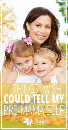 11 Things I Wish I Could Tell My Pre-Mama Self - All Natural Home and Beauty