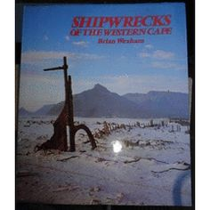 Shipwrecks of the Western Cape by Brian Wexham for R76.00