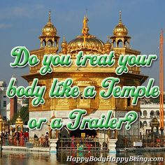 Do you treat your body like a Temple or a Trailer? Access Bars, Angel Readings, Golden Temple, Happy Minds, Zimmerman, Free Training, Happy Thoughts, Make Me Happy, Body