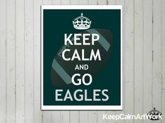 Keep Calm and Go Eagles - Keep Calm Art Print  - Keep Calm Poster - NFL Football Art - 8x10 - Philadelphia Eagles - Official Colors. on Etsy, $12.53