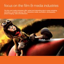 Focus on the film and media industries - Specialised resource including useful web links, jobs, work placements and competitions relating to Animation, Film, TV and Theatre Production, Games Design, Journalism and Photography.