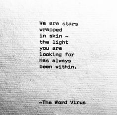 #MorningThought #Quote we are stars wrapped in skin - the light you are looking for has always been within