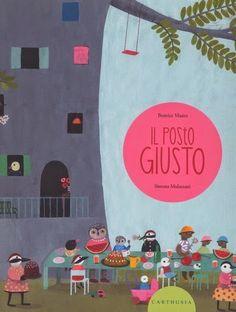 """Il posto giusto"" Beatrice Masini, Simona Mulazzani (Carthusia) Kitty Crowther, Road Trip Playlist, Silent Book, Children's Literature, Illustrations And Posters, Children's Book Illustration, Book Cover Design, Read Aloud, Vintage Advertisements"