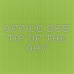 Office 365 Tip of the Day