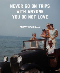 Marriage means no more single trips- share your adventures and respect one another- enjoy this journey together.