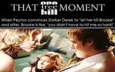 Peyton Sawyer Scott. Hilarie Burton. One Tree Hill. OTH. Brooke Davis. Sophia Bush. Psycho Derek. That One Tree Hill Moment.