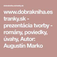 www.dobrakniha.estranky.sk - prezentácia tvorby - romány, poviedky, úvahy, Autor: Augustín Marko Mac, Author, Poppy