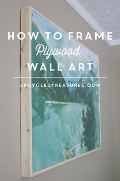 Are you looking for a unique and different way to create wall art? Take a look at how to frame plywood wall art. | MountainModernLife.com