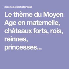Le thème du Moyen Age en maternelle, châteaux forts, rois, reinnes, princesses...