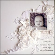Quite possibly THE most gorgeous, elegant and breathtakingly beautiful scrapbooking layout for a baby. EVER. pam waltzingthroughlife.com