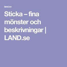 Sticka – fina mönster och beskrivningar   LAND.se