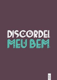 Discordei, Meu Bem! L Quotes, Great Quotes, Fossa, Rumor Has It, True Words, Reflection, Wisdom, Messages, Mood