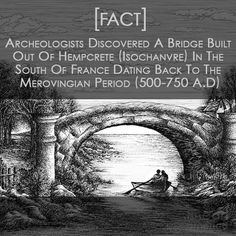 Did you know that the French used #Hemp specifically #Hempcrete to build a bridge that is dated back to 500-750 A.D?