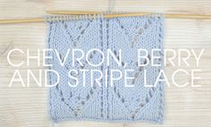 Fancy giving a new stitch a go? Of course you do, check out this instalment on ourSomething for the Weekendseries learn how to knit the chevron, berry and stripe lace stitch! This stitch uses a combination of slipped stitches, yarn forwards, yarn rounds…THIS WOULD MAKE A PRETTY SCARF