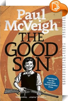 The Good Son    :  Shortlisted for The Polari First Book Prize 2016  Finalist for The People's Book Prize 2016  Shortlisted for the Authors' Club Best First Novel Award 2016  Chosen for City Reads 2016  Shortlisted for the Guardian Not the Booker prize  ELLE Best Books of 2015  The Reading Agency: Books of 2015  Mickey Donnelly is smart, which isn't a good thing in his part of town. Despite having a dog called Killer and being in love with the girl next door, everyone calls him 'gay'. ...