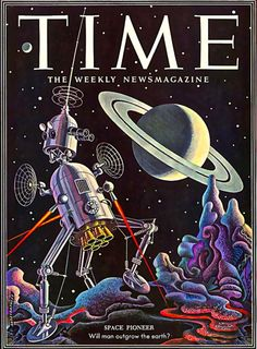 Space Pioneer, Cover of Time Magazine: Will Man Outgrow the Earth? ~Repinned Via Franco Gurskis
