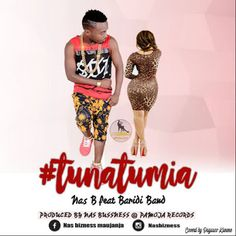 Nas B - Tunatumia Feat Baridi Band | MP3 Download